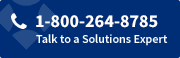 Talk to a Solutions Expert at 1-800-264-8785